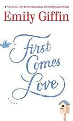 First Comes Love: A Novel (Thorndike Press Large Print Basic)