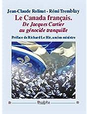 Le canada francais, de jacques cartier au genocide tranquille