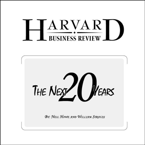 The Next 20 Years: How Customer and Workforce Attitudes Will Evolve (Harvard Business Review)