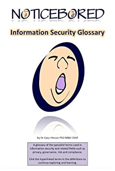 Information security glossary (NoticeBored security awareness Book 1) by [Hinson, Gary]