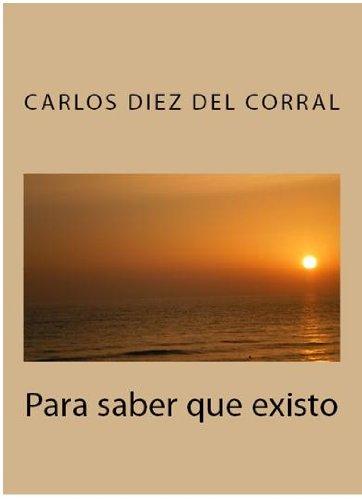Para saber que existo (Spanish Edition) by [Diez del Corral, Carlos]