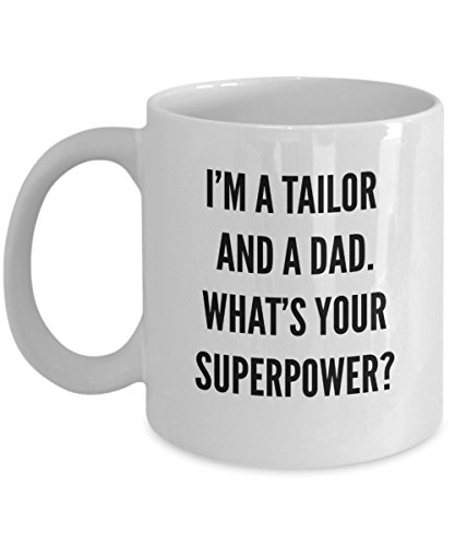 Best Tailor Dad Coffee Mug - Funny Gift for Fabricologist Daddy - Cool Birthday Christmas Father's Day Gift Idea for Sewing Lover Dressmaker Suit Maker Papa Father - Novelty 11oz White Ceramic Tea Cup ()