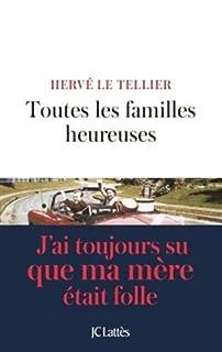 Toutes les familles heureuses, Le Tellier, Hervé