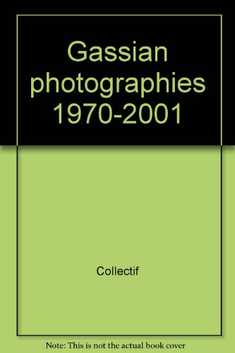 Gassian : Photographies, 1970-2001