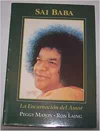 Sai Baba - La Encarnacion del Amor: Amazon.es: Laing, Ron: Libros