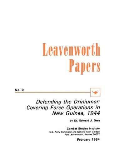 Read Online Defending the Driniumor: Covering Force Operations in the New Guinea, 1944 PDF