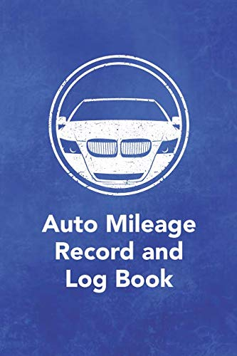 - Auto Mileage Record and Log Book: Notebook For Taxes Business or Personal - Tracking Your Daily Miles. (2200 Trip Entries) (Auto Mileage Record and Log Book Series)