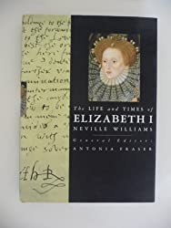 The Life and Times of Elizabeth I (Kings and Queens of England Series)
