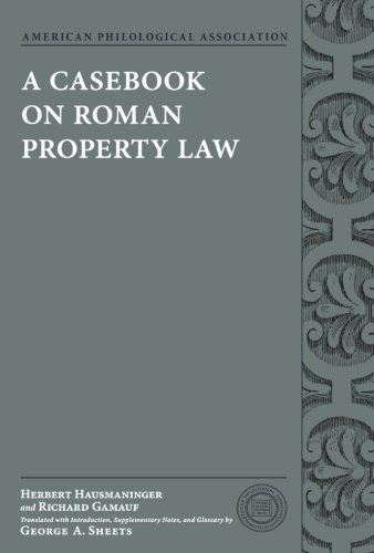 A Casebook on Roman Property Law (Society for Classical Studies Classical Resources)