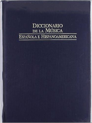 Diccionario de la musica espanola e hispanoamericana / Dictionary of Spanish and Latin American music: 2 (Fondos Distribuidos)