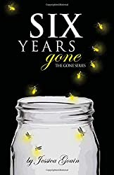 Six Years Gone (The Gone Series) (Volume 1)