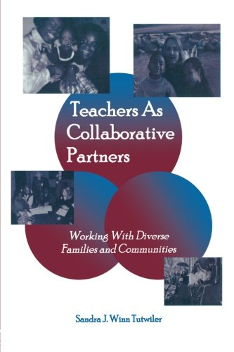 Teachers as Collaborative Partners: Working With Diverse Families and Communities (Inquiry And Pedagogy Across Diverse C