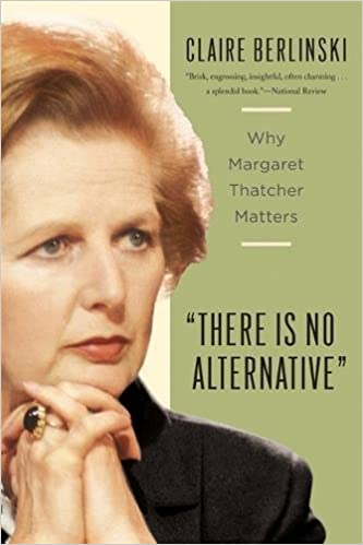 Image result for there is no alternative why margaret thatcher matters