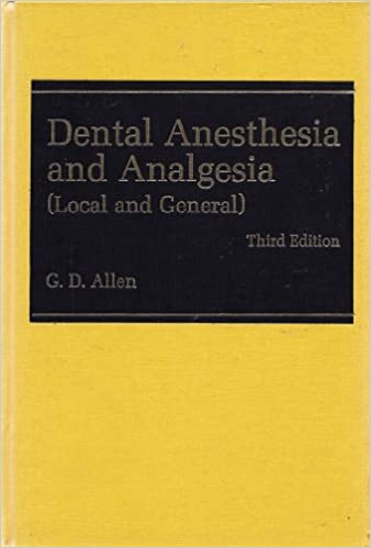 Downloads books in english Dental Anesthesia and Analgesia: Local and General PDF by Gerald D. Allen