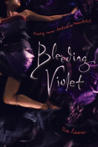 Bleeding Violet by Dia Reeves (2010-12-07)