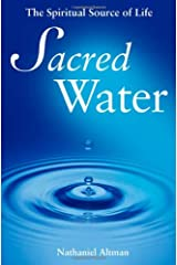 Sacred Water: The Spiritual Source of Life Hardcover