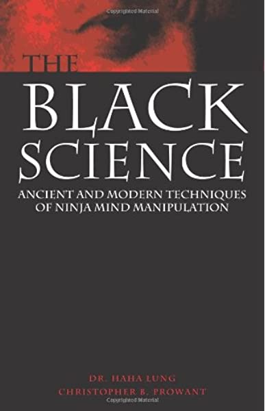 Black Science: Ancient and Modern Techniques of Ninja Mind ...