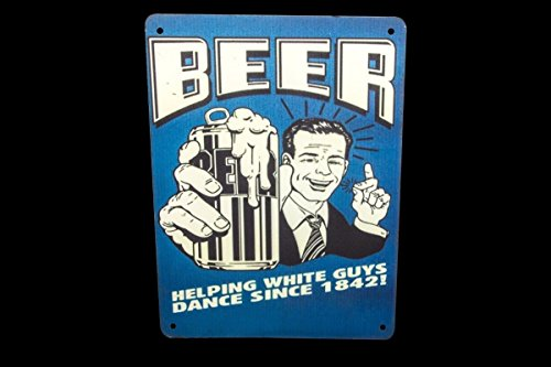 Global Art World Old Beer Helping White Guy Dance Aluminium Funny Advertising Sign Board HB 0127