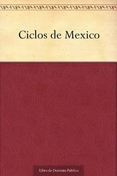 Ciclos de Mexico (Spanish Edition) by [de Llano, George O. Jackson]