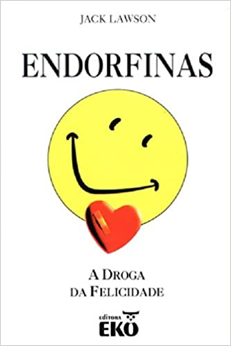 e4f9926cf04 Endorfinas. A Droga Da Felicidade - 9788573243659 - Livros na Amazon Brasil