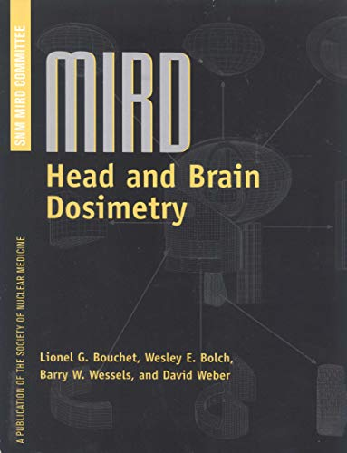 Mird Head & Brain Dosimetry: Absorbed Fractions of Energy & Absorbed Dose Per Unit Cumulated Activity Within Pediatric & Adult Head & Brain Models for Use in Nuclear Medicine (Unit Lionel E)