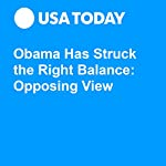 Obama Has Struck the Right Balance: Opposing View | Steven Simon