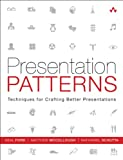 Presentation Patterns : Techniques for Crafting Better Presentations, Ford, Neal and McCullough, Matthew, 0321820800