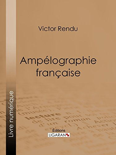 Ampélographie française: Comprenant la statistique, la description des meilleurs cépages, l'analyse chimique du sol et les procédés de culture et de vinification des principaux vignobles de la France