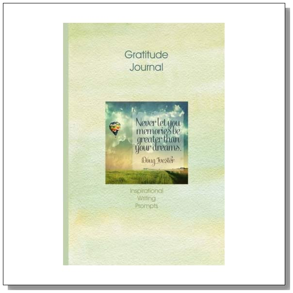 Gratitude Journal: Inspirational - Dreams: Gorgeous full color illustrated self growth writing prompts Thankfulness Diary and Blessings Journal ... Writing Prompts Gratitude Journal Paperback)