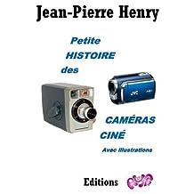 Petite histoire des caméras ciné (French Edition)