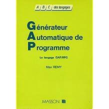 Le Générateur automatique de programme : Le langage GAP-R.P.G (A B C des langages)