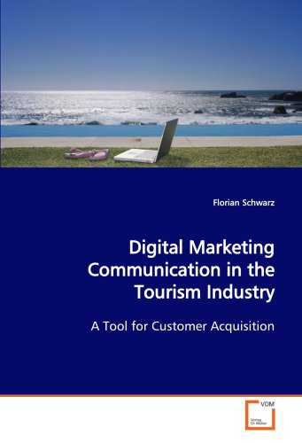 Digital Marketing Communication in the Tourism Industry: A Tool for Customer Acquisition
