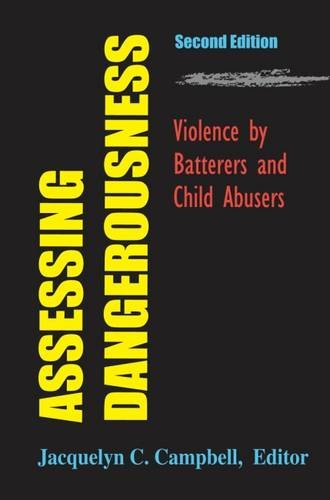 Assessing Dangerousness: Violence by Batterers and Child Abusers, 2nd Edition