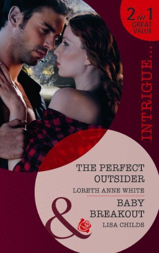 The Perfect Outsider: The Perfect Outsider / Baby Breakout (Perfect, Wyoming, Book 5) (Mills & Boon Intrigue) by Loreth Anne White (2012-07-20)