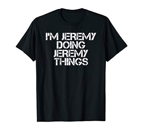 I'M JEREMY DOING JEREMY THINGS Shirt Funny Gift Idea