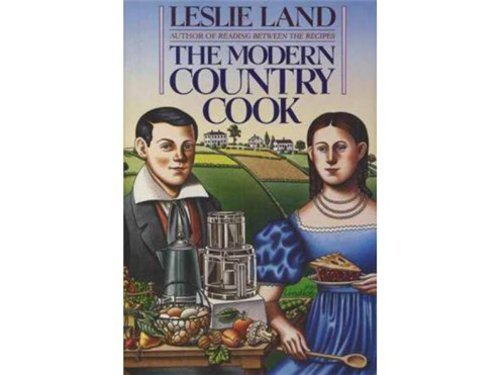 The Modern Country Cook, Land, Leslie