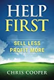 img - for Help First: Sell Less. Profit More. book / textbook / text book