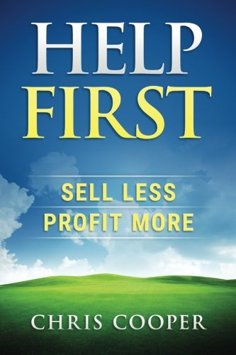 Download Help First: Sell Less. Profit More. pdf