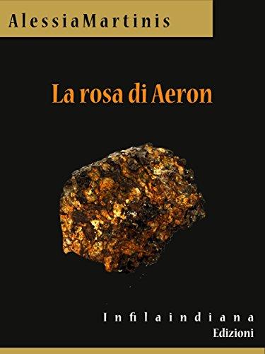 La rosa di Aeron (Italian Edition)