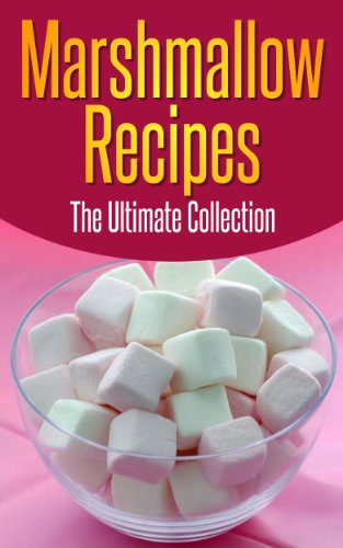 Marshmallow Recipes: The Ultimate Guide - Over 30 Delicious & Best Selling Recipes by [Hastings, Jennifer]
