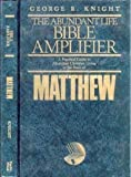 Matthew: The Gospel of the Kingdom (The Abundant Life Bible Amplifier)