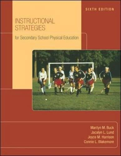 Instructional Strategies For Secondary School Physical Education with NASPE: Moving Into the Future