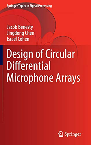 Design of Circular Differential Microphone Arrays (Springer Topics in Signal Processing)