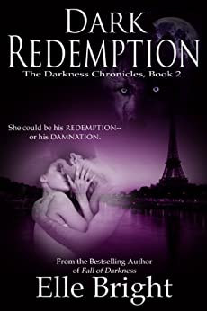 Dark Redemption (The Darkness Chronicles Book 2) by [Bright, Elle]