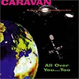 All Over You Too by Caravan