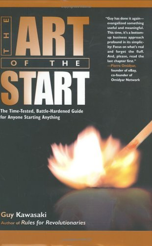 The Art Of The Start: The Time-Tested, Battle-Hardened...