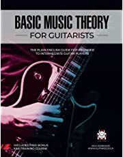 Basic Music Theory for Guitarists: The Plain English Guide for Beginner to Intermediate Guitar Players