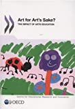 Art for Art's Sake?: The Impact of Arts Education (Educational Research and Innovation), Organization for Economic Cooperation and Development OECD, 926418077X
