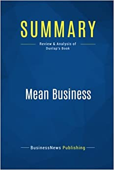 Summary: Mean Business: Review and Analysis of Dunlap's Book