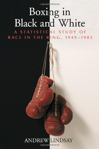 Search : Boxing in Black and White: A Statistical Study of Race in the Ring, 1949-1983